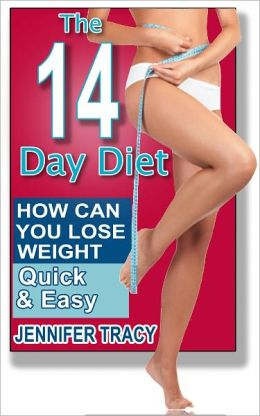 The 14 Day Diet - How Can You Lose Weight Quick and Easy?
