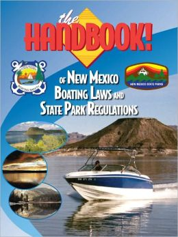 The Handbook of New Mexico Boating Laws and Responsibilities