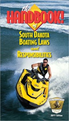 The Handbook of South Dakota Boating Laws and Responsibilities