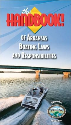 The Handbook of Arkansas Boating Laws and Responsibilites
