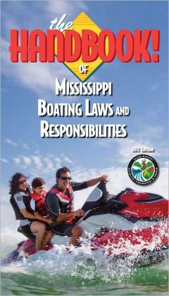 The Handbook of Mississippi Boating Laws and Responsibilities