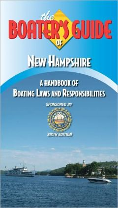 The Boater's Guide of New Hampshire - A Handbook of Boating Laws and Responsibilities