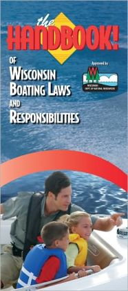The Handbook of Wisconsin Boating Laws and Responsibilities