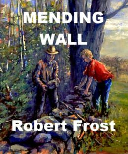 the wall in robert frosts mending Mending wall, from frost's second collection, north of boston, has charmed readers and puzzled researchers since its publication in 1914 mythology and boulders every spring, two farmers meet to walk the length of a stone wall, hoisting fallen stones and small boulders back into place.