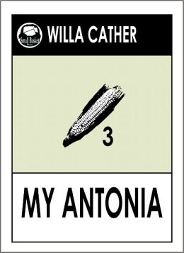 Willa Cather MY ANTONIA (Book 3 of the Prairie Trilogy by Willa Cather)