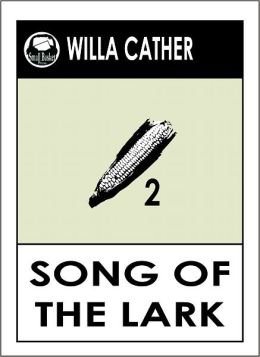 Willa Cather SONG OF THE LARK (Book 2 of the Prairie Trilogy by Willa Cather)