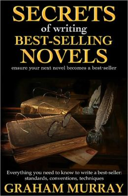 Secrets of Writing Best-Selling Novels