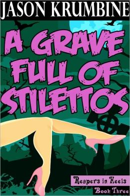 A Grave Full of Stilettos (Reapers in Heels #3)
