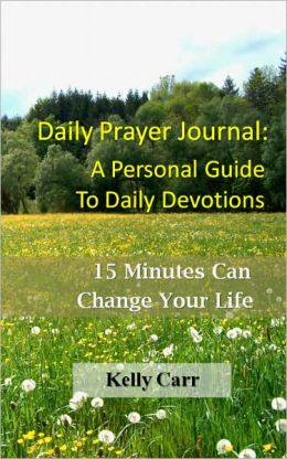 Daily Prayer Journal: A Personal Guide to Daily Devotions