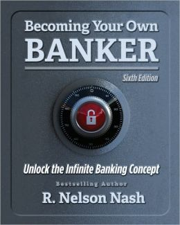 Becoming Your Own Banker