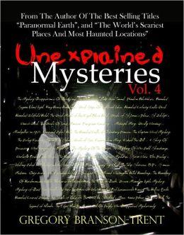 Unexplained Mysteries Vol. 4