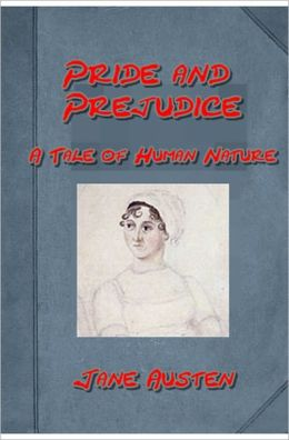 Pride & Prejudice - A Tale of Human Nature by Jane Austen