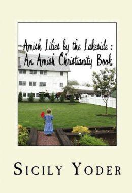 Amish Lilies by the Lakeside: (Christian Fiction-Amish Nook Book)