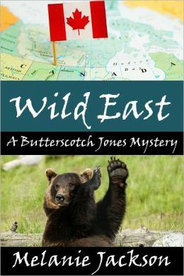 Wild East (A Butterscotch Jones Mystery Book 7)