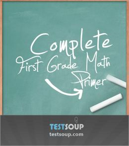 Complete First Grade Math Primer