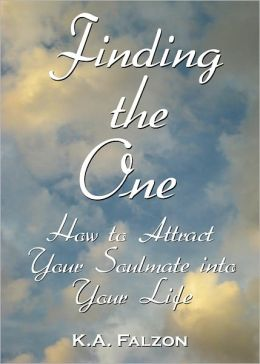 Finding the One: How to Attract Your Soulmate Into Your Life