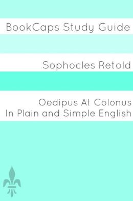 Oedipus At Colonus In Plain and Simple English