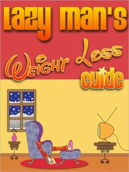 Lazy Man's Weight Loss Guide
