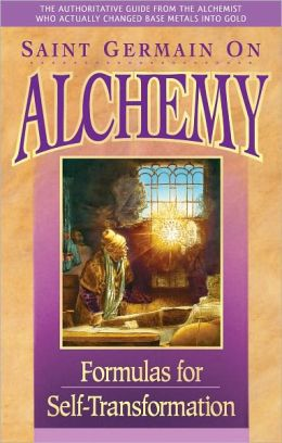 Saint Germain on Alchemy - Formulas for Self-Transformation