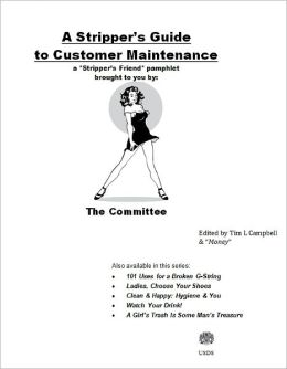 A Stripper's Guide to Customer Maintenance