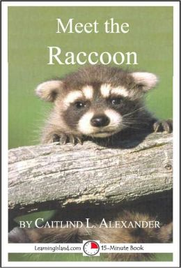 Meet the Raccoon: A 15-Minute Book for Early Readers