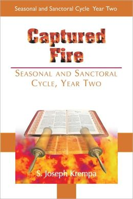 Captured Fire: Seasonal and Sanctoral Cycle, Year Two