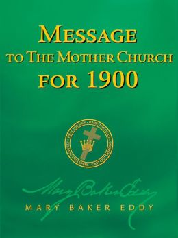 Message to The Mother Church for 1900 (Authorized Edition)