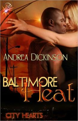 Baltimore Heat (Contemporary Interracial Romance, City Heat Series)