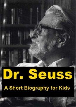Doctor Seuss - A Short Biography for Kids