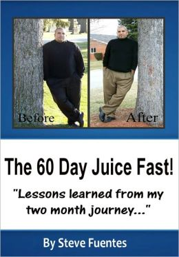 The 60 Day Juice Fast