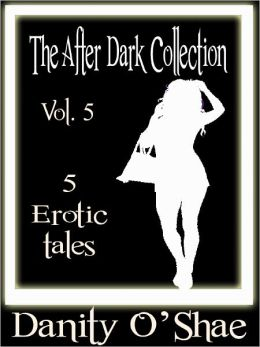 The After Dark Collection: Vol. 5 (5 Erotic Tales