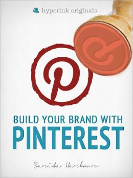 How to Build Your Brand With Pinterest