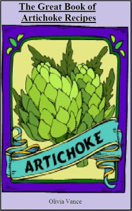 The Great Book of Artichoke Recipes