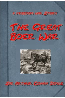 The Great Boer War (in South Africa) by Arthur Conan Doyle
