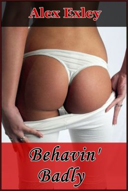 Behavin' Badly (erotic fiction)