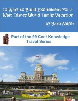 10 Ways to Build Excitement For a Walt Disney World Family Vacation