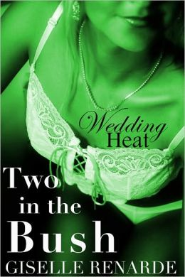 Wedding Heat: Two in the Bush (MFF Menage Erotica)