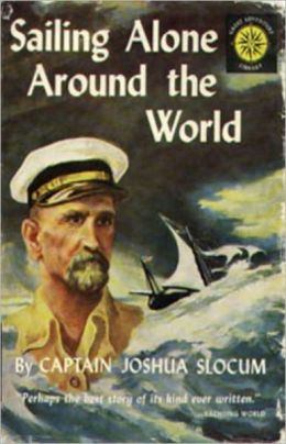 Sailing Alone Around the World: A Nautical, Adventure, Non-fiction Classic By Captain Joshua Slocum! AAA+++
