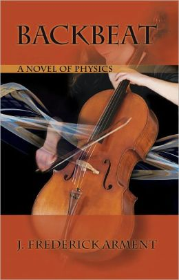 Backbeat: A Novel of Physics