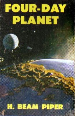 Four-Day Planet: A Science Fiction, Post-1930 Classic By H. Beam Piper! AAA+++
