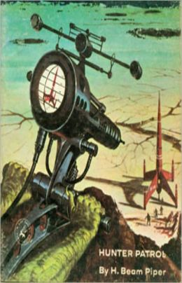 Hunter Patrol: A Science Fiction, Post-1930 Classic By H. Beam Piper! AAA+++