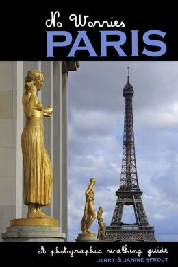 No Worries Paris: A Photographic Walking Guide
