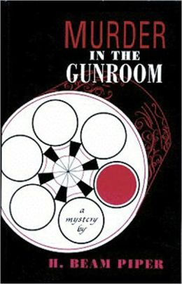 Murder in the Gunroom: A Mystery/Detective, Post-1930 Classic By H. Beam Piper! AAA+++