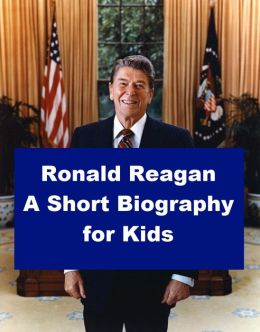 Ronald Reagan - A Short Biography for Kids