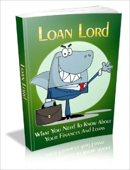 Loan Lord: What You Need To Know About Your Finances And Loans