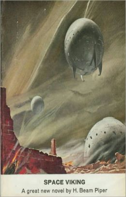 Space Viking: A Science Fiction, Post-1930 Classic By H. Beam Piper! AAA+++