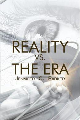 Reality vs. the Era