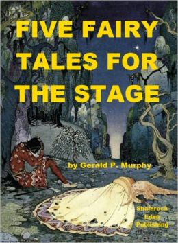 Five Fairy Tales for the Stage