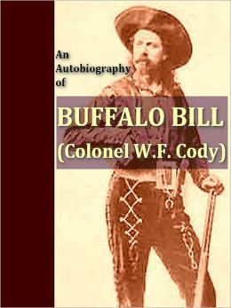 An Autobiography of Buffalo Bill [Illustrated]
