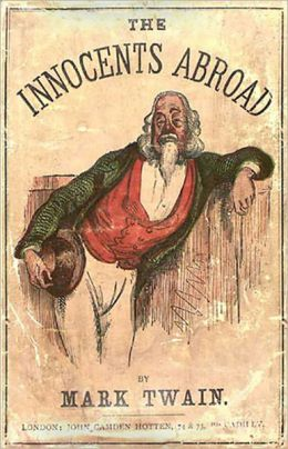 The Innocents Abroad: A Travel, Satire Classic By Mark Twain! AAA+++